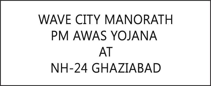 Wave City Manorath PM Awas Yojana